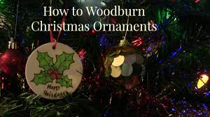 how to wood burn christmas ornaments holly youtube