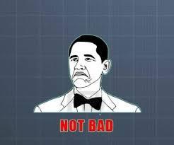 Obama Meme Not Bad - meme nota bad nada mal obama rage face memes wallpaper