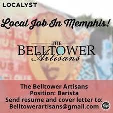 belltower artisans is hiring a barista in memphis the localyst
