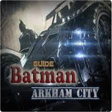 batman arkham city apk app guide batman arkham city apk for windows phone android