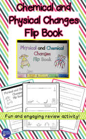 chemical and physical changes flip book review activity chemical