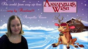 annabelles wish dvd annabelle s wish the world from way up here acapella cover
