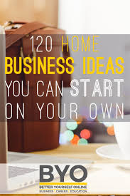 home business ideas you can start on your own