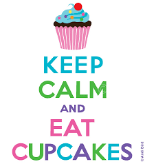 Cupcake Meme - keep calm and eat cupcakes ll graphic mottos calming and