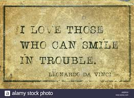 Japanese Love Quotes by I Love Those Who Can Smile In Trouble Ancient Italian Artist