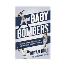 How Aaron Judge Became A Bomber The Inside Story Of The Yankees - baby bombers the inside story of the next yankees dynasty by