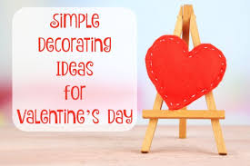 Cvs Valentines Day Decor by Simple Decorating Ideas For Valentine U0027s Day Bargainbriana