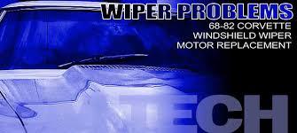 1982 corvette problems 1968 1982 corvette wiper motor replacement corvette magazine