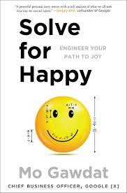 solve for happy engineer your path to mo gawdat