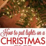 How To Put Lights On A Real Christmas Tree This Is How We Have Put Our Lights On Our Christmas Trees For