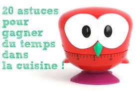 des astuces pour la cuisine 20 astuces pour gagner du temps dans la cuisine cabane à idées