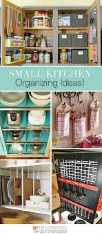 Kitchen Organizing Ideas Small Kitchen Organizing Ideas Tutorials Kitchens And Organizations