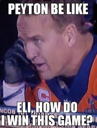 Peyton Manning Super Bowl Meme - peyton be like football is life pinterest american