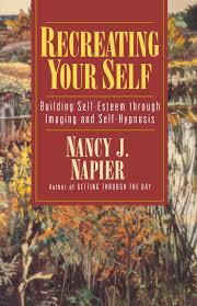recreating your self building self esteem through imaging and