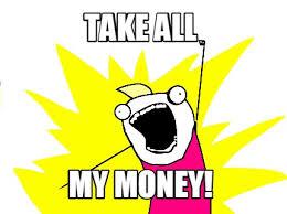 Take My Money Meme Generator - meme creator take all my money meme generator at memecreator org