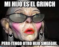 Smeagol Memes - mi hijo es el grinch smeagol meme on memegen