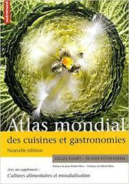 cuisines atlas atlas mondial des cuisines et gastronomies supplément cultures