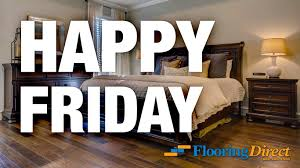 Laminate Floor Specials The Flooring Direct Family Hopes You Have A Happy Friday Get A