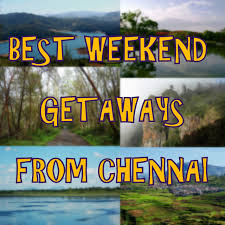 best weekend getaways from chennai thetrippyvoyager