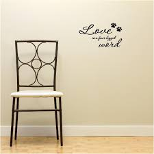 Words To Decorate Your Wall With by Amazon Com Love Is A Four Legged Word Cute Pet Vinyl Wall Quotes