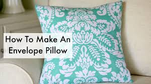 How To Make Sofa Pillow Covers How To Make An Envelope Pillow Youtube