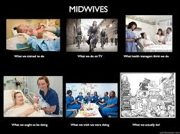 What We Think We Do Meme - midwives what we really do memes quickmeme