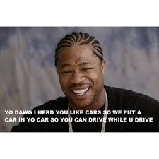 Yo Dawg Know Your Meme - xzibit yo dawg know your meme polyvore