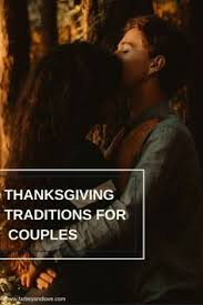 thanksgiving traditions for couples thanksgiving traditions