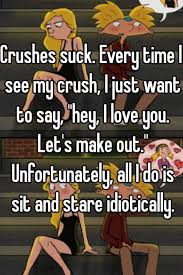 Hey I Love You Meme - crushes suck every time i see my crush i just want to say hey i