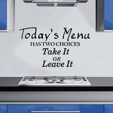 today s menu has two choices take it or leave it wall art quote today 039 s menu has two choices take