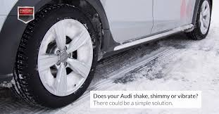 Car Shakes When Driving And Check Engine Light Is On Does Your Audi Shake Shimmy Or Vibrate There Could Be A Simple Fix