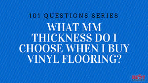 mm thickness do i choose when i buy vinyl flooring