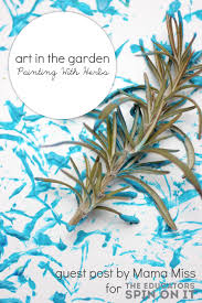 Art In The Garden Herb Painting Activity The Educators U0027 Spin On It