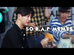 Bap Memes - 50 b a p memes in under 4 minutes youtube
