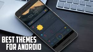 android themes best themes for android 2016 themes for android