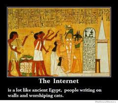 Egyptian Memes - the internet is a lot like ancient egypt weknowmemes