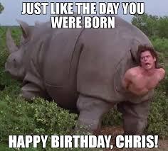 Birth Memes - just like the day you were born happy birthday chris meme jim