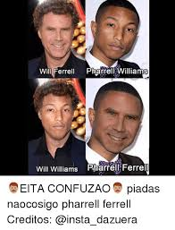 Pharrell Meme - will ferrell pharrell williams will williams pharrell ferrell
