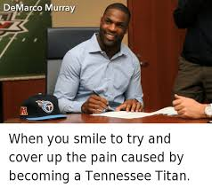 Tennessee Football Memes - demarco murray when you smile to try and cover up the pain caused