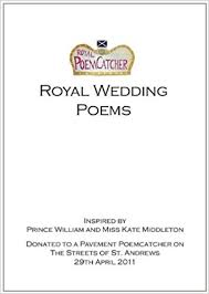 wedding poems royal wedding poems poem catcher 9780956764515 books