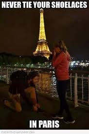 From Paris With Love Meme - funny never tie your shoelaces in paris girlfriend thinks its