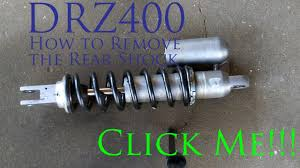 drz400 rear shock and spring removal how to youtube