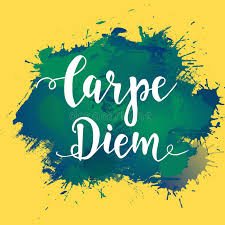 carpe diem phrase means capture the moment