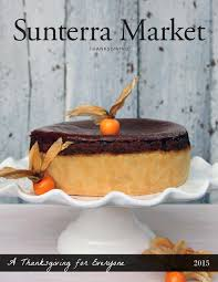 sunterra market thanksgiving 2015 by sunterra market issuu