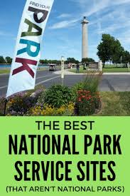 the best national park service sites that aren u0027t national parks