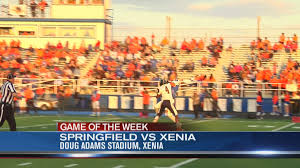operation football game of the week 6 springfield at xenia wdtn