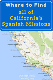 Map Of San Francisco California by Best 25 California Missions Ideas On Pinterest Mission San Juan