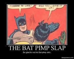 Slap Meme - dm poster bat pimp slap by riderkid on deviantart