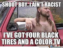 Racist Memes - shoot boy i ain t racist by motorboating meme center