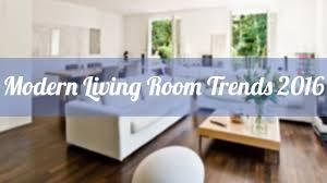 modern living room design trends 2016 youtube